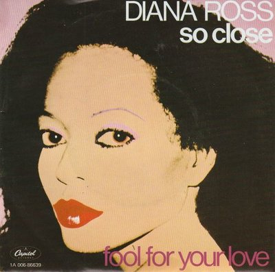 Diana Ross - So close + Fool for your love (Vinylsingle)