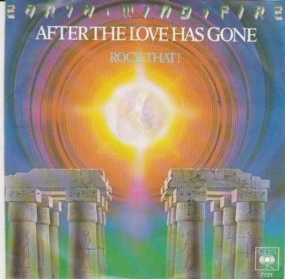 Earth Wind & Fire - After the love has gone +Rock that (Vinylsingle)