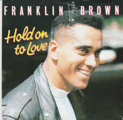 Franklin Brown - Hold On To Love + (Instrumental) (Vinylsingle)