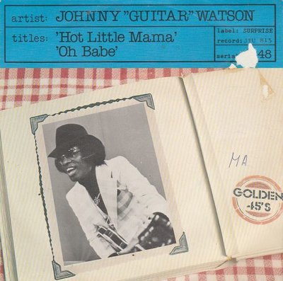 Johnny Guitar Watson - Hot little mama + Oh babe (Vinylsingle)