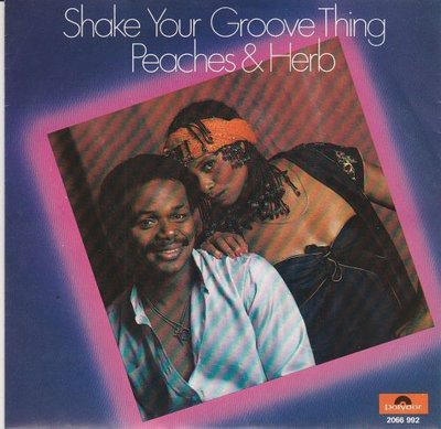 Peaches & Herb - Shake your groove thing + All your love (Vinylsingle)
