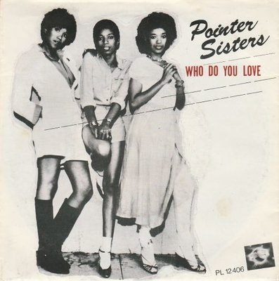 Pointer Sisters - Who do you love + Turned up too late (Vinylsingle)