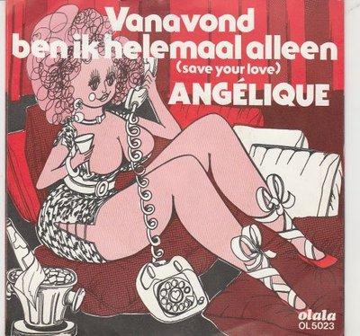 Angelique - Vanavond ben ik helemaal alleen + M'n poesje is helemaal nat (Vinylsingle)