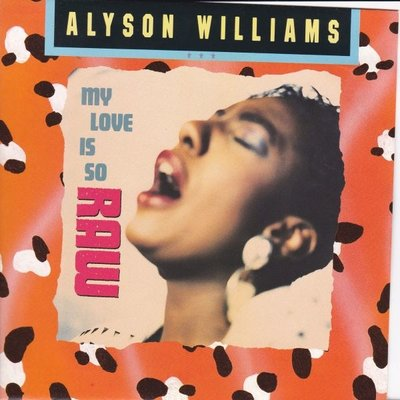 Alyson Williams - My love is so raw + We're gonna make it (Vinylsingle)