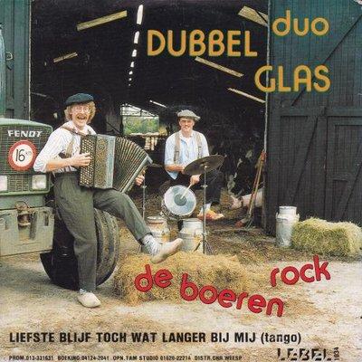 Duo Dubbel Glas - De boeren rock + Liefste blijf toch wat langer bij mij (Vinylsingle)