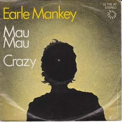 Earle Mankey - Mau mau + Crazy (Vinylsingle)