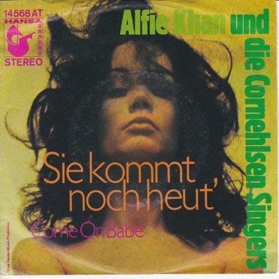 Alfie Khan - Sie kommt noch heut + Come on babe (Vinylsingle)
