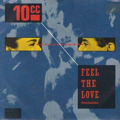 10CC - Feel the love + She gives me pain (Vinylsingle)