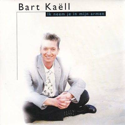 Bart Kaell - Ik Neem Je In Mijn Armen + Dromenland (Vinylsingle)