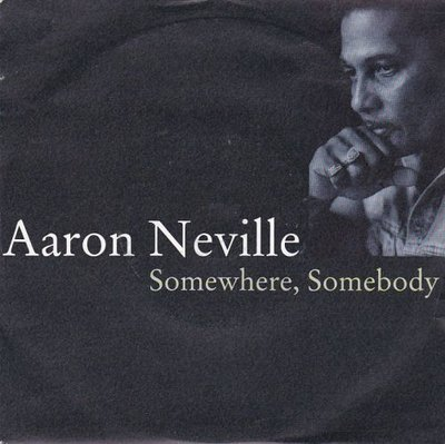 Aaron Neville - Somewhere, Somebody + Brother Jake (Vinylsingle)
