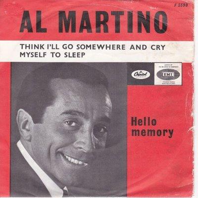 Al Martino - Think I'll go somewhere and cry myself to sleep + Hello memory (Vinylsingle)