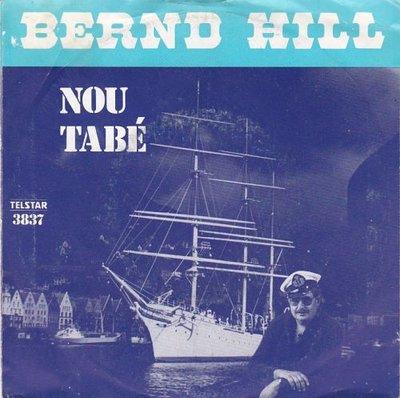 Bernd Hill - Nou tabe + Waar ook ter wereld (Vinylsingle)