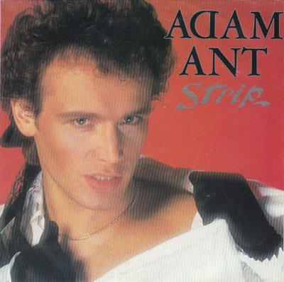 Adam Ant - Strip + Yours, yours, yours (Vinylsingle)