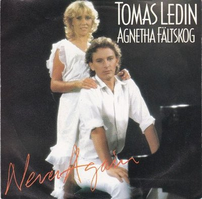 Agnetha Faltskog & Tomas Ledin - Never again + Just for the fun (Vinylsingle)