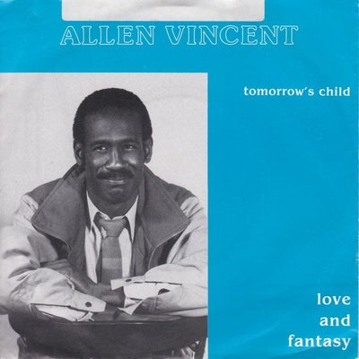 Allen Vincent - Tomorrow's child + Love and fantasy (Vinylsingle)