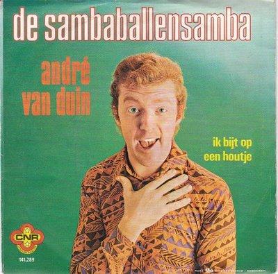 Andre van Duin - De sambaballensamba + Ik bijt op een hout (Vinylsingle)