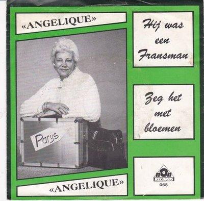 Angelique - Hij was een fransman + Zeg het met bloemen (Vinylsingle)