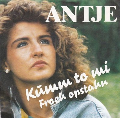 Antje - Kumm To Mi + Froeh Opstahn (Vinylsingle)