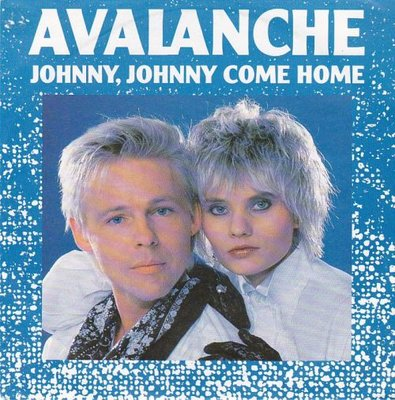 Avalanche - Johnny, Johnny Come Home +  (Dance Mix) (Vinylsingle)