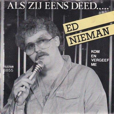 Ed Nieman - Als zij eens deed + Kom en vergeef me (Vinylsingle)