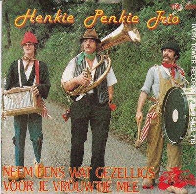 Henkie Penkie Trio - Neem eens wat gezelligs voor je vrouwtje mee + Blijf maar lachen (Vinylsingle)