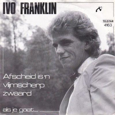 Ivo Franklin - Afscheid Is 'n Vlijmscherp Zwaard + Als Je Gaat... (Vinylsingle)