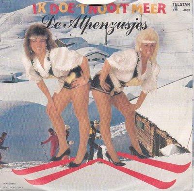 Alpenzusjes - Ik doe 't nooit meer + Ik loop al jarenlang te zoeken (Vinylsingle)