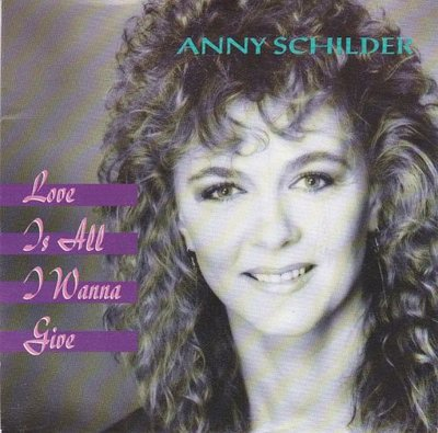 Anny Schilder - Love is all I wanna give + There's a time (Vinylsingle)