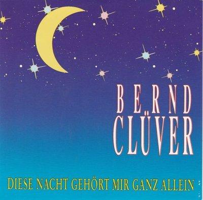 Bernd Cluver - Diese Nacht Gehort Mir Ganz Allein + Nur Der Himmel Weiss (Vinylsingle)