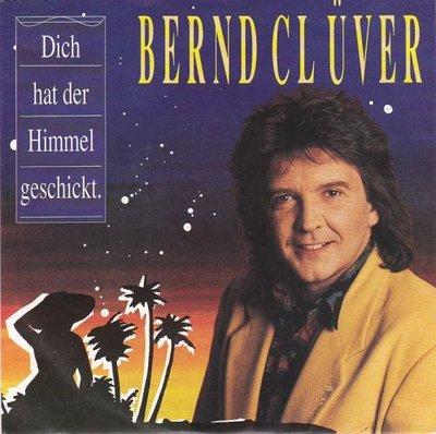 Bernd Cluver - Dich Hat Der Himmel Geschickt + Ende Ohne Morgen (Vinylsingle)
