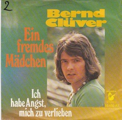 Bernd Cluver - Ein fremdes madchen + Ich habe angst (Vinylsingle)