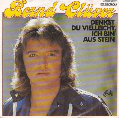 Bernd Cluver - Denkst Du Vielleicht, Ich Bin Aus Stein + Das Leben Kann Auch Manchmal Schwierig Sein (Vinylsingle)