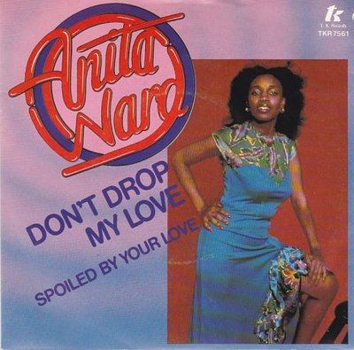 Anita Ward - Don't Drop My Love + Spoiled By Your Love (Vinylsingle)