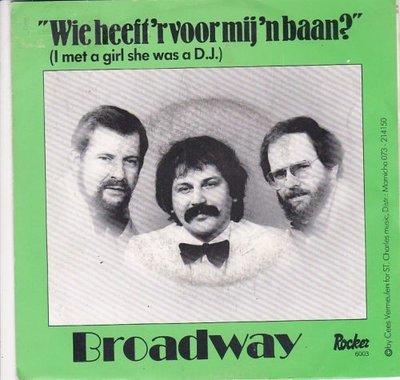 Broadway - Wie Heeft Er Voor Mij Een Baan? + I Met A Girl She Was A DJ (Vinylsingle)