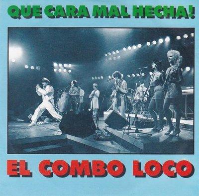El Combo Loco - Que Cara Mal Hecha! + La Cossa (Vinylsingle)