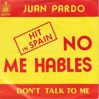 Juan Pardo - No me hables + Don't talk to me (Vinylsingle)
