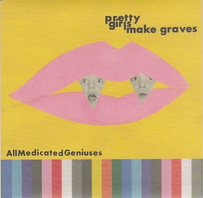 Pretty Girls Make Graves - All Medicated Geniuses +C30 C60 C90 G0 +Magic Lights (Vinylsingle)