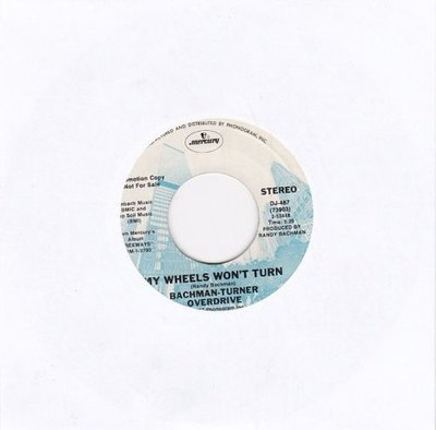 Bachman Turner Overdrive - My Wheels Won't Turn + (Edited Version) (Vinylsingle)