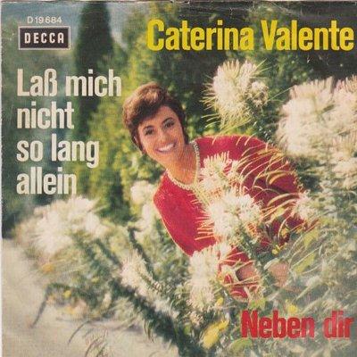 Caterina Valente - Lass mich nicht so lang allein + Neben dir (Vinylsingle)