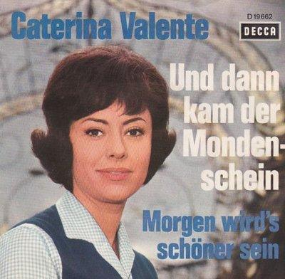 """Caterina Valente - Und Dann Kam Der Mondenschein + Morgen Wird's Sch""""ner Sein (Vinylsingle)"""
