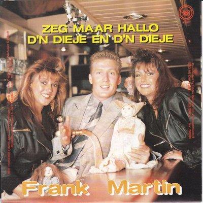 Frank Martin - Zeg maar hallo + D'n dieje en d'n dieje (Vinylsingle)