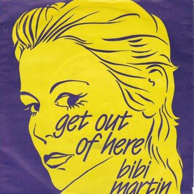 Bibi Martin - Get out of here + Tranceaction (Vinylsingle)