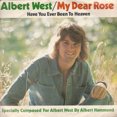 Albert West   - My dear rose + Have you ever been to heaven (Vinylsingle)