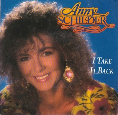 Anny Schilder - I take it back + Never give you up (Vinylsingle)