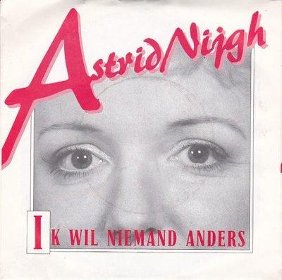 Astrid Nijgh - Ik wil niemand anders + Spijt maakt er geen einde aan (Vinylsingle)