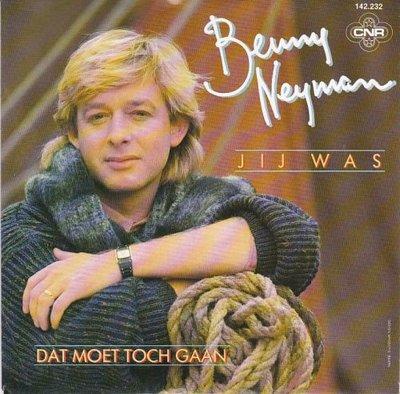 Benny Neyman - Jij was + Dat moet toch gaan (Vinylsingle)