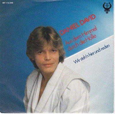 Daniel David - Aus Dem Himmel Durch Die Holle + Wir Steh'n Hier Und Reden (Vinylsingle)