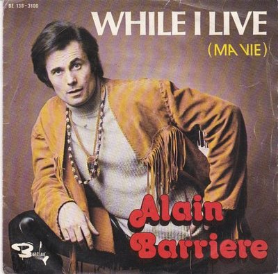 Alain Barriere - While I Live (Ma Vie) + Why Don't You Go (Vinylsingle)