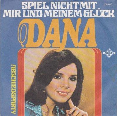 Dana - Spiel nicht mit mir und meinem gluck + Abshiedsparty (Vinylsingle)
