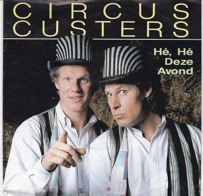 Circus Custers - He he deze avond + instr. (Vinylsingle)